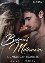 Beloved Millionaire. Dunkle Geheimnisse (New York Millonaire 3)