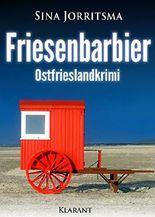 Friesenbarbier. Ostfrieslandkrimi (Mona Sander und Enno Moll ermitteln 9)