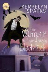 Der Vampir auf dem heißen Blechdach (Love at Stake 8)