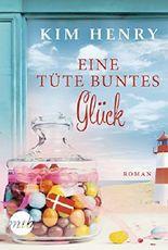 Eine Tüte buntes Glück: Sommerroman