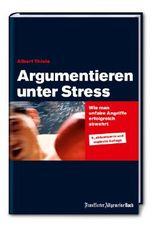 Argumentieren unter Stress: Wie man unfaire Angriffe erfolgreich abwehrt