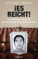 ¡Es reicht!  Der Fall Mexiko - Warum wir eine neue globale Drogenpolitik brauchen