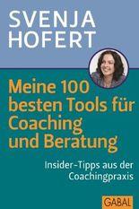 Meine 100 besten Tools für Coaching und Beratung: Insider-Tipps aus der Coachingspraxis