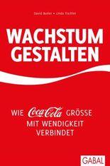 Wachstum gestalten: Wie Coca-Cola Größe mit Wendigkeit verbindet (Dein Business)