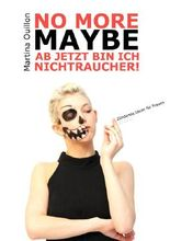 No more maybe - Ab jetzt bin ich Nichtraucher!