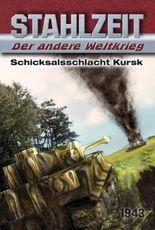"""Stahlzeit, Band 1, """"Schicksalsschlacht Kursk"""""""