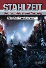 """Stahlzeit, Band 2: """"Die Ostfront brennt!"""""""