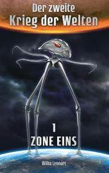 Der zweite Krieg der Welten 1: Zone Eins