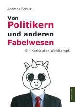 Von Politikern und anderen Fabelwesen