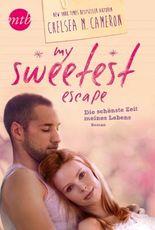 My Sweetest Escape - Die schönste Zeit meines Lebens