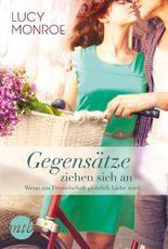 Gegensätze ziehen sich an: Wenn aus Freundschaft plötzlich Liebe wird (New York Times Bestseller Autoren: Romance) (German Edition)