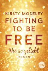 Fighting to Be Free - Nie so geliebt
