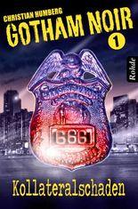 Gotham Noir Band 1: Kollateralschaden