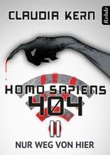 Homo Sapiens 404 Band 11: Nur weg von hier
