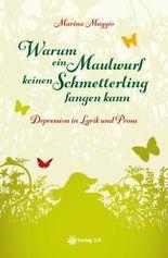 Warum ein Maulwurf keinen Schmetterling fangen kann: Depression in Lyrik und Prosa