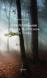 Herr Petermann und das Triptychon des Todes: Kriminalroman (Leo Petermann)