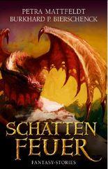 Schattenfeuer: Fantasy-Kurzgeschichten