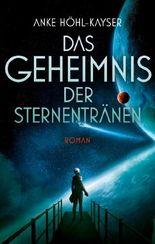 Das Geheimnis der Sternentränen: Science-Fiction-Roman (DrachenStern Verlag. Science Fiction und Fantasy)