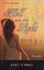 Hell wie das Licht. Roman