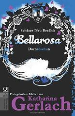 Bellarosa: Dornröschen (Schätze Neu Erzählt)