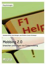 Mobbing 2.0. Ursachen und Folgen von Cybermobbing