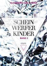 ScheinwerferKinder - Band 2: Ein Liebesroman aus der Glamourwelt