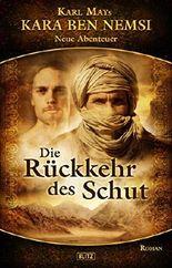 Karl Mays Kara Ben Nemsi - Neue Abenteuer 01: Die Rückkehr des Schut (German Edition)