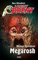 Larry Brent - Neue Fälle 14: Megarosh
