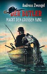 Der Butler 04: Der Butler macht den großen Fang