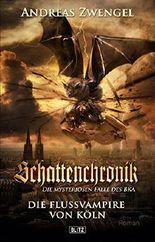 Schattenchronik 04 - Die Flussvampire von Köln