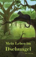 Mein Leben im Dschungel