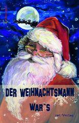 Der Weihnachtsmann war's