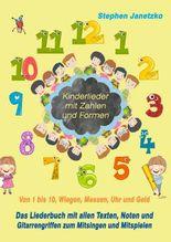 Kinderlieder mit Zahlen und Formen - Von 1 bis 10, Wiegen, Messen, Uhr und Geld
