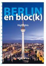 Berlin en bloc(k) - Highlights
