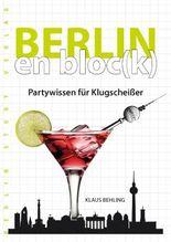 Berlin en bloc(k) - Partywissen für Klugscheißer