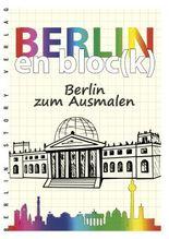 Berlin en bloc(k) – Berlin zum Ausmalen