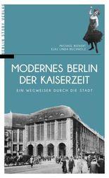 Modernes Berlin der Kaiserzeit: Ein Wegweiser durch die Stadt