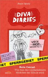 Diva Diaries 2 - Katie Conrad: Wie man das (un)beliebteste Mädchen der ...