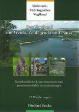 Das Vogtland um Weida, Zeulenroda und Pausa