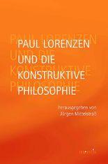Paul Lorenzen und die konstruktive Philosophie