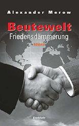 Beutewelt VI. Friedensdämmerung: Roman