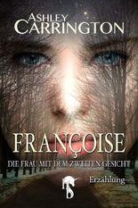 Françoise – Die Frau mit dem zweiten Gesicht