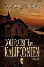 Goldrausch in Kalifornien