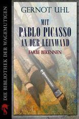 Mit Pablo Picasso an der Leinwand: Farbe bekennen