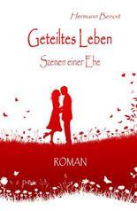 Geteiltes Leben - Szenen einer Ehe - ROMAN