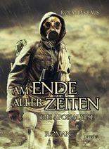 Am Ende aller Zeiten - Die Apokalypse - ROMAN