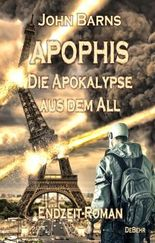 APOPHIS - Die Apokalypse aus dem All - Endzeit-Roman