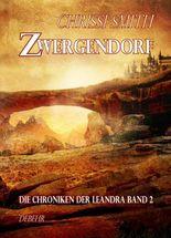 Zwergendorf - Die Chroniken der Leandra 2 - Roman