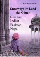 Unterwegs im Land der Götter - Reisen durch Indien Pakistan Nepal