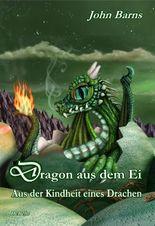 Dragon aus dem Ei - Aus der Kindheit eines Drachen